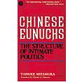 Chinese Eunuchs The Structure of Intimate Politics