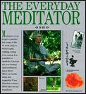 Everyday Meditator A Practical Guide