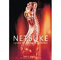 Netsuke Japanese Life & Legend In Miniature