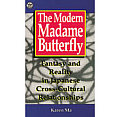 Modern Madame Butterfly: Fantasy and Reality in Japanese Cross-Cultural Relationships