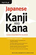 Japanese Kanji & Kana Revised Edition A Guide to the Japanese Writing System