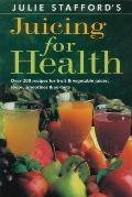 Julie Staffords Juicing For Health Ov