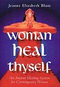 Woman Heal Thyself An Ancient Healing