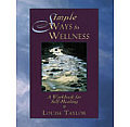 Simple Ways To Wellness A Workbook For S