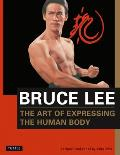 Bruce Lee Library #4: The Art of Expressing the Human Body Cover