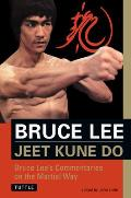 Jeet Kune Do Bruce Lees Commentaries on the Martial Way