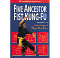 Five Ancestor Fist Kung-Fu: The Way of Ngo Cho Kun