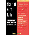 Martial Arts Today: Conversations with Leading Authorities on the Martial Arts