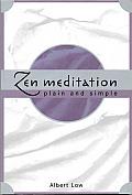 Zen Meditation Plain & Simple