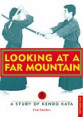 Looking at a Far Mountain: A Study of Kendo Kata (Tuttle Martial Arts) Cover