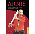 Arnis: History and Methods of the Filipino Martial Arts