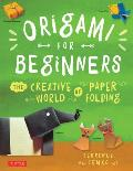 Origami for Beginners: The Creative World of Paperfolding