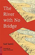 The River with No Bridge (Tuttle Classics of Japanese Literature)