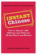 Instant Chinese How to Express 1000 Different Ideas with Just 100 Key Words & Phrases
