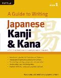 A Guide to Writing Kanji & Kana Book 1: A Self-Study Workbook for Learning Japanese Characters (Tuttle Language Library)