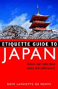 Etiquette Guide to Japan: Know the Rules...That Make the Difference