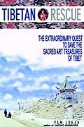 Tibetan Rescue The Extraordinary Quest