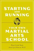 Starting and Running Your Own Martial Arts School Cover
