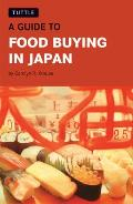 A Guide to Food Buying in Japan Cover