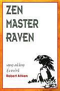 Zen Master Raven Zen Master Raven Sayings & Doings of a Wise Bird Sayings & Doings of a Wise Bird