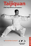 Taijiquan: Chen Taiji 38 Form and Applications (Tuttle Martial Arts)