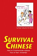 Survival Chinese How to Communicate Without Fuss or Fear Instantly