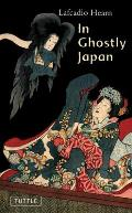 In Ghostly Japan (Tuttle Classics of Japanese Literature)