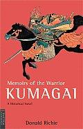 Memoirs Of The Warrior Kumagai A Histori