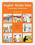 English Made Easy Volume 1 Learning English Through Pictures