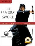The Samurai Sword: Spirit, Strategy, Techniques [With DVD]