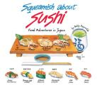 Squeamish about Sushi Food Adventures in Japan