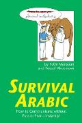 Survival Arabic: How to Communicate Without Fuss or Fear--Instantly! (Survival)