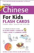 Tuttle More Chinese for Kids Flash Cards: Traditional Characters with CD (Audio) and Charts and Paperback Book (Tuttle Flash Cards)