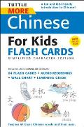 Tuttle More Chinese for Kids Flash Cards: Simplified Character Edition with Map and Charts and Booklet (Tuttle Flash Cards)