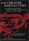 The Chinese Martial Code: The Art of War of Sun Tzu, the Precepts of War by Sima Rangju, Wu Zi on the Art of War