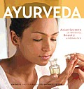 Ayurveda: Asian Secrets of Wellness, Beauty and Balance Cover