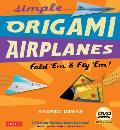 Simple Origami Airplanes Kit: Fold 'em & Fly 'Em!