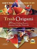 Trash Origami: 25 Paper Folding Projects Reusing Everyday Materials Cover