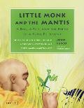 Little Monk and the Mantis: A Bug, a Boy, and the Birth of a Kung Fu Legend: The Story of the Young Shaolin Monk Who Created China's Most Famous M