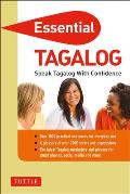 Essential Tagalog: Speak Tagalog with Confidence (Essential Phrasebook)