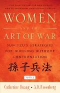 Women and the Art of War: Sun Tzu's Strategies for Winning Without Confrontation