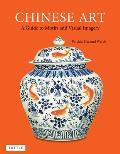 Chinese Art: A Guide to Motifs and Visual Imagery