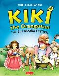 Kiki the Orangutan The Big Banana Festival