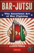 Bar jutsu The American Art of Bar Fighting