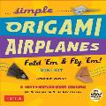 Simple Origami Airplanes Fold Em & Fly Em Mini Kit