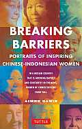 Breaking Barriers: Portraits of Inspiring Chinese-Indonesian Women (reprint, 2012)