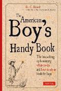 The American Boy's Handy Book
