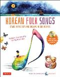 Korean Folk Songs: Stars in the Sky and Dreams in Our Hearts [Audio CD Included]