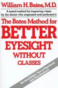 The Bates Method for Better Eyesight||||Bates Method for Better Eyesight