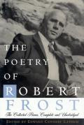 Poetry of Robert Frost The Collected Poems Complete & Unabridged